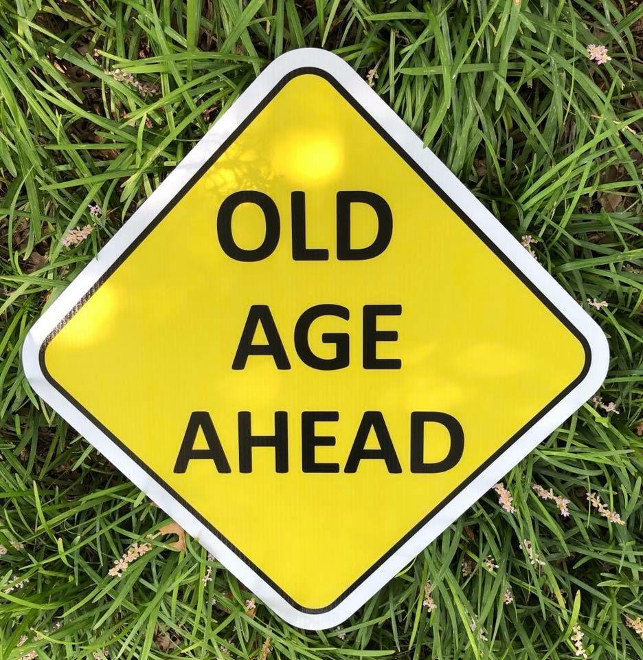 yard sign of old age ahead