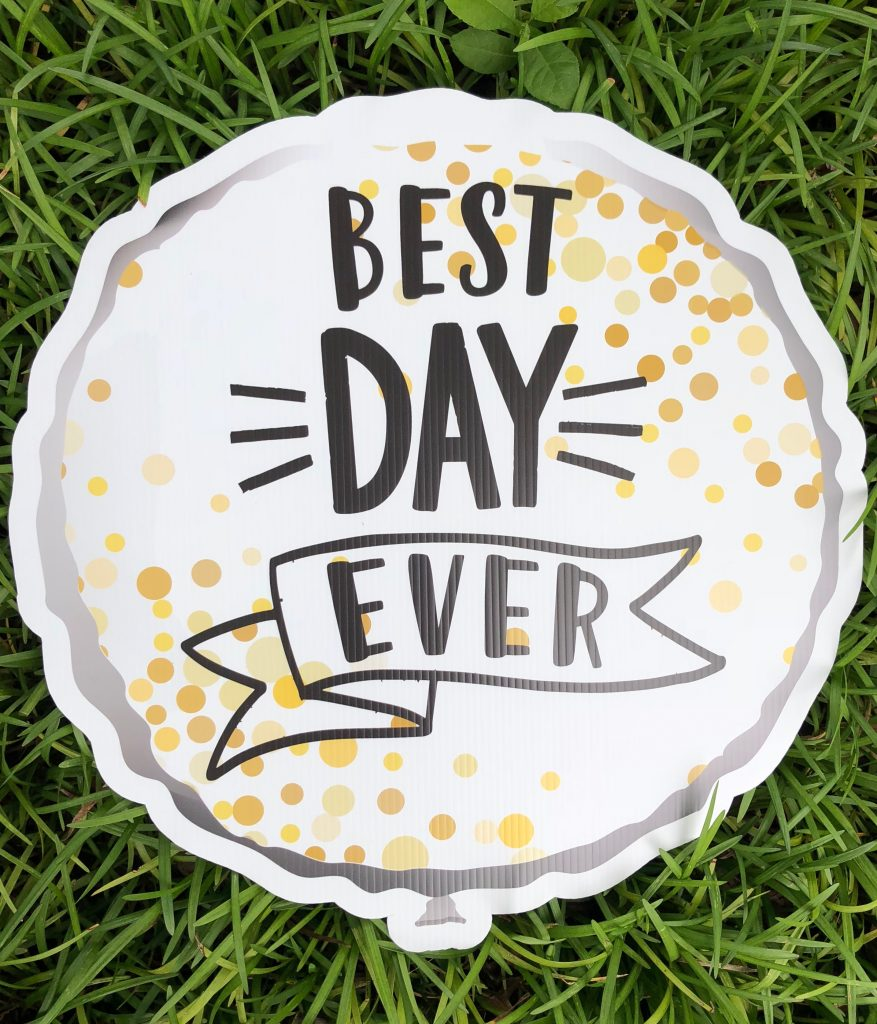 yard sign of best day ever balloon